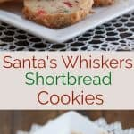 Collage image of Santa's Whiskers shortbread cookies on a plate and mug in background with text overlay in between photos.