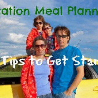 Vacation Meal Planning-10 Tips to Get Started for Families & Groups | MealPlanningMagic.com