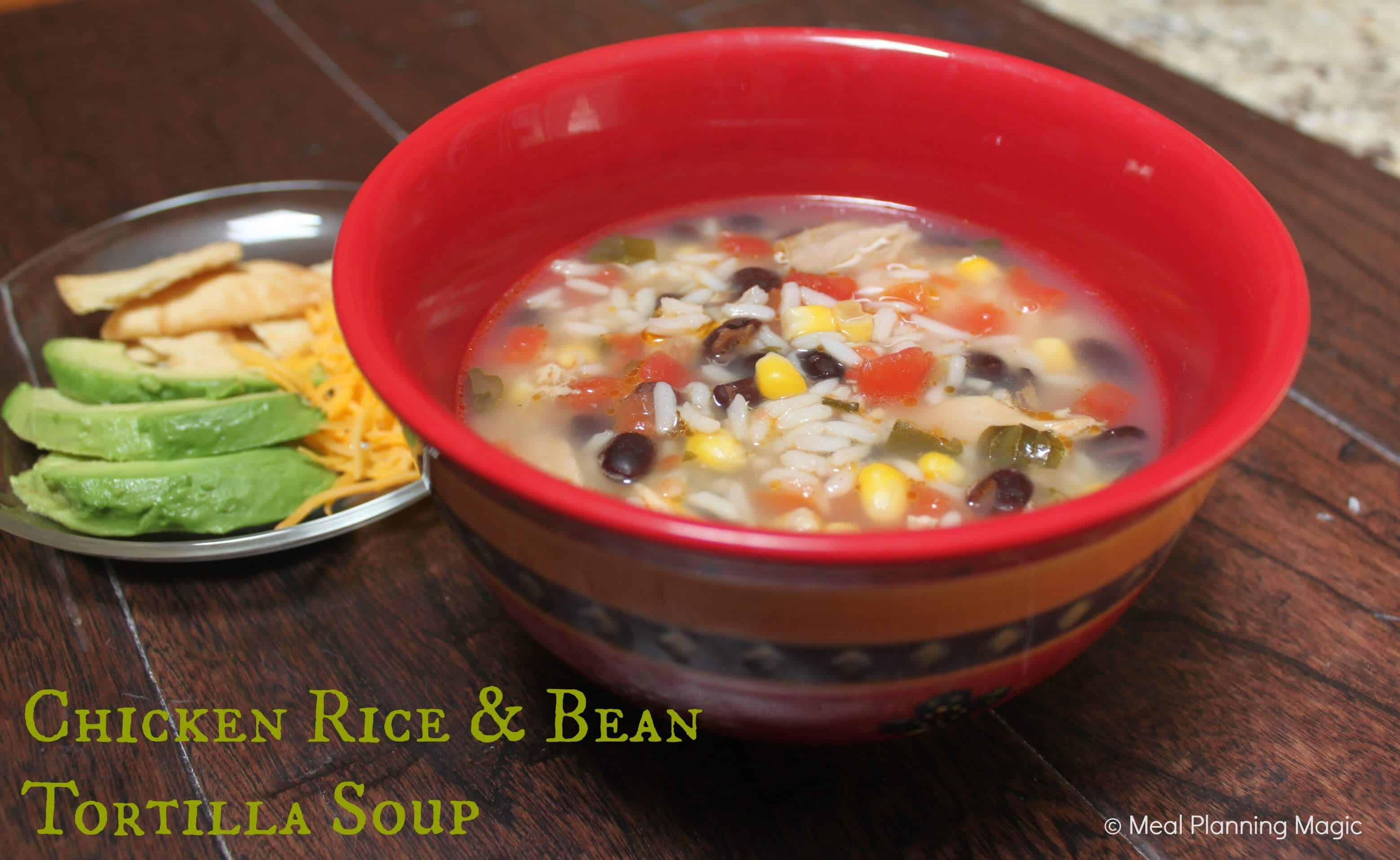 Chicken Rice & Bean Tortilla Soup | Meal Planning Magic | #soup
