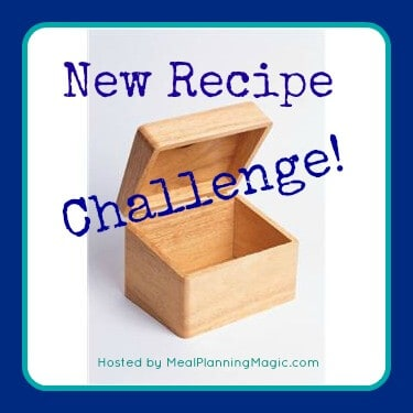 New Recipe Challenge--Try New Recipes and Share with Others! | Hosted by Meal Planning Magic