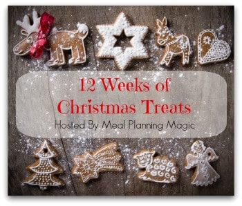 12 Weeks of Christmas Treats Blog Hop hosted by MealPlanningMagic.com