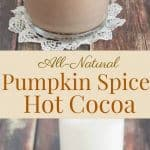 Collage image of pumpkin spice hot cocoa in a mug with text between photos.