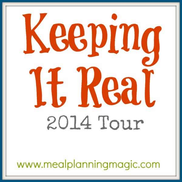 Keeping It Real Tour | A Year Long Series from MealPlanningMagic.com
