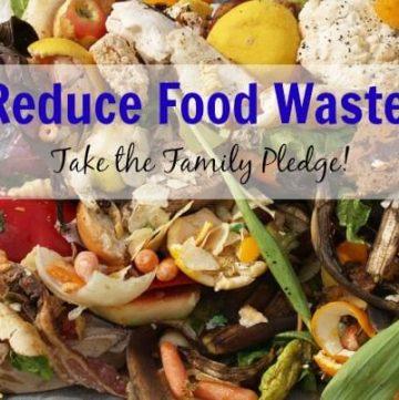 Reduce Food Waste and Take the Family Pledge! | MealPlanningMagic.com