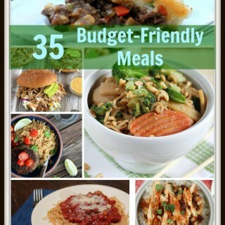 35 Budget Friendly Meals Roundup