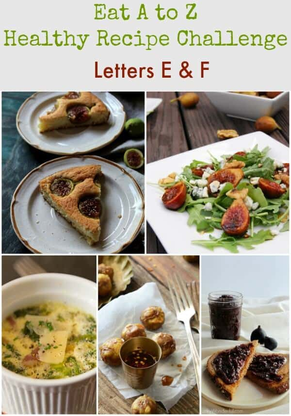 Eat A to Z Healthy Recipe Challenge -Letters E & F | MealPlanningMagic.com
