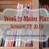 Weekly Menu Plan   January 12, 2015   MealPlanningMagic.com