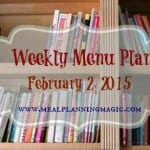 Weekly Menu Plan {February 2, 2015} Ideas from MealPlanningMagic.com