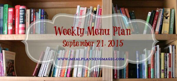 Weekly Menu Plan {September 21, 2015} | Dinner menu inspiration at MealPlanningMagic.com
