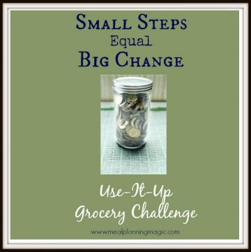 The Use It Up Grocery Challenge will help you get organized and save money on your grocery bill. I call it Small Steps to Big Change! | Join us at MealPlanningMagic.com!