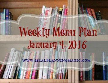 Weekly Menu Plan ~ January 4, 2016 | Recipes and menu inspiration from MealPlanningMagic.com