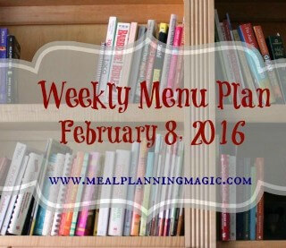 Weekly Menu Plan {February 8, 2016}