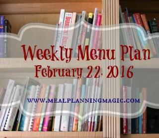 Weekly Menu Plan {February 22, 2016}