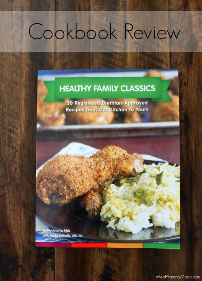 Healthy Family Classics Cookbook from Produce For Kids benefiting Feeding America | Details at MealPlanningMagic.com