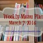 Weekly Menu Plan {March 7, 2016} | Recipe ideas and inspiration at MealPlanningMagic.com