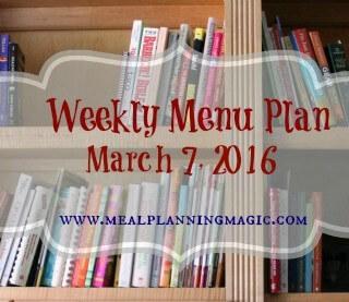 Weekly Menu Plan {March 7, 2016}