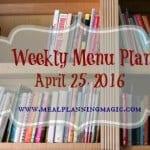 Weekly Menu Plan {April 25, 2016} Find recipe and dinner inspiration at MealPlanningMagic.com