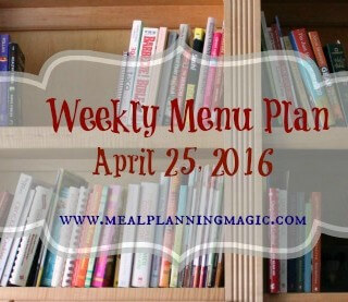 Weekly Menu Plan {April 25, 2016} Find recipe and dinner inspiration at MealPlanningMagic.com