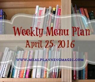 Weekly Menu Plan {April 25, 2016}