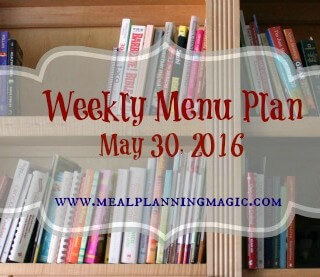 Weekly Menu Plan {May 30, 2016} Find recipe and dinner inspiration at MealPlanningMagic.com