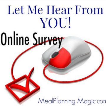 A reader survey that will help provide feedback as to the content and design of Meal Planning Magic.