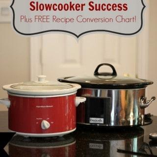 Ten Tips For Slowcooker Success Plus FREE recipe conversion chart!