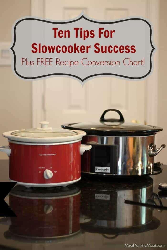 10 Tips for Slowcooker Success Plus FREE recipe conversion chart! | Find it at MealPlanningMagcic.com
