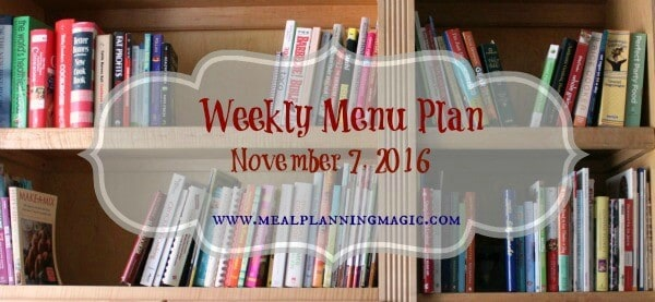 Weekly Menu Plan {November 7, 2016} Find inspiration at MealPlanningMagic.com