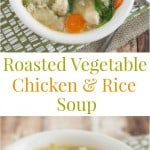 collage image of bowl of roasted vegetable, chicken and rice soup with text between images