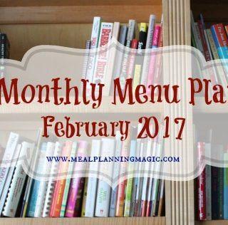Monthly Menu Plan – February 2017