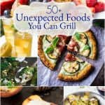 Pizza, fruits, desserts and even beverages are just a few of the 50+ Unexpected Foods You Can Grill you'll find in this round up of recipes