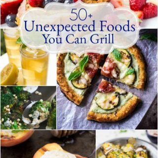50+ Unexpected Foods You Can Grill