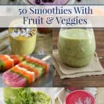 Enjoy a delicious taste of the rainbow when you drink your fruits and veggies. I've rounded up 50 Smoothies with Fruits and Vegetables Recipes to get you started! Get the links at MealPlanningMagic. com