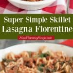 collage image of Super Simple Skillet Lasagna Florentine in a white bowl and in a red pan ith text in between images