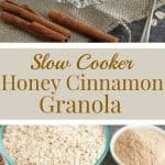 image of Pinterest collage for slow cooker honey cinnamon granola