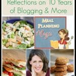 I've learned and gained so much in the last ten years so here, I share my Meal Planning Magic: Reflections on 10 Years of Blogging highs and lows. Enjoy!