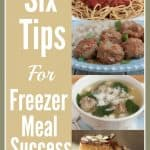 Collage image with pasta, meatballs, soup and dessert bars with title Six Tips for Freezer Meal Success.