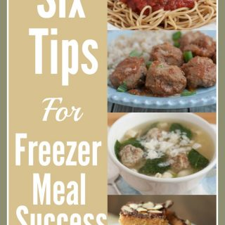 Six Tips for Freezer Meal Success