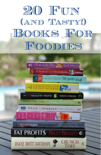 Love books, food and fiction? My list of 20 Fun (and Tasty!) Books for Foodies will keep you entertained any time of year!