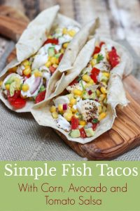 collage image of simple fish tacos with avocado, corn and tomato salsa