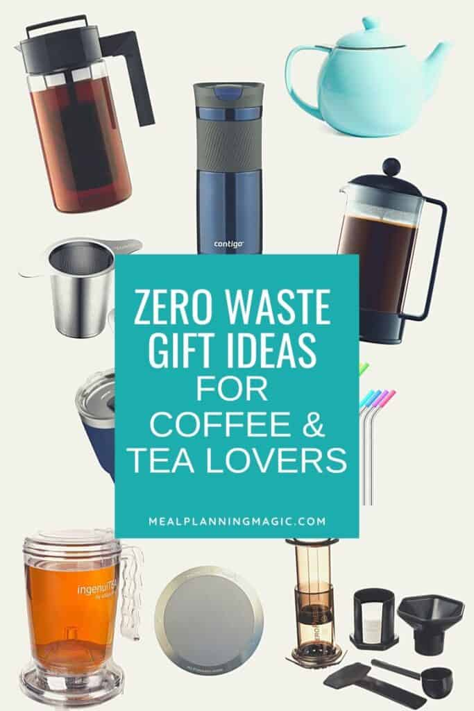 Zero Waste Gifts For Coffee And Tea Lovers Meal Planning Magic