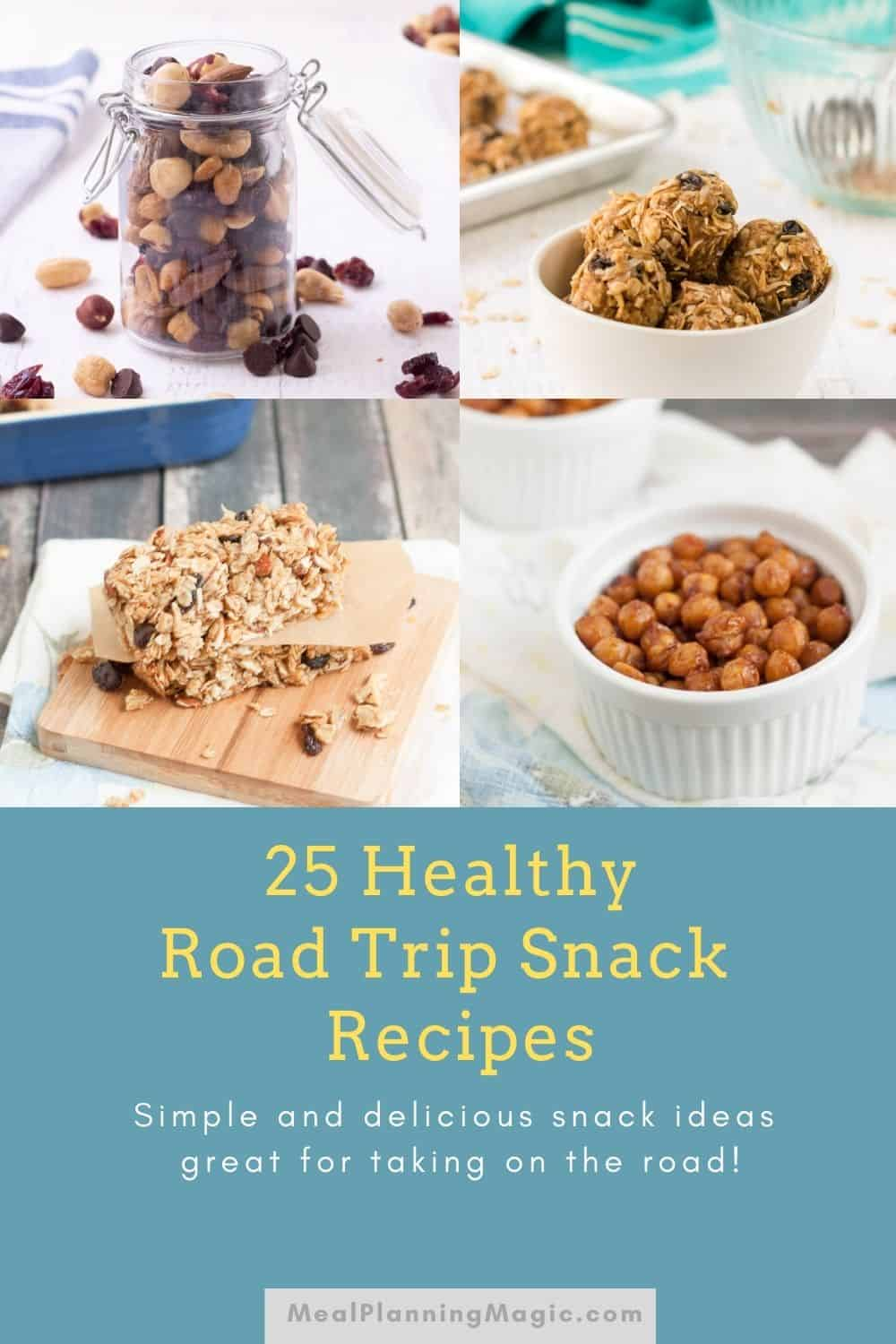 Collage image of healthy, homemade road trip snacks like trail mix, granola bars and energy balls with text overlay at the bottom.