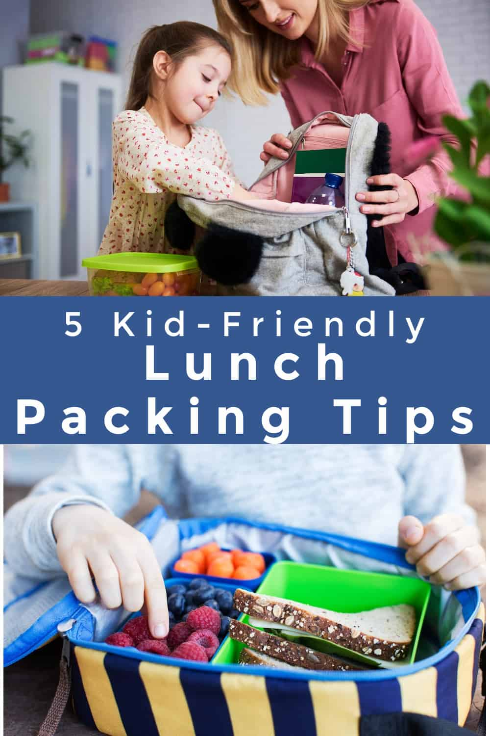 Collage image of girl and woman packing packing kids lunch and insulated lunch bag with raspberries, blueberries, carrots and sandwich and kids' hands reaching for berries with text overlay in between photos.